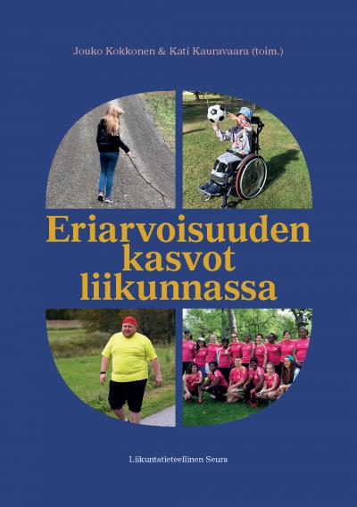 Eriarvoisuuden kasvot liikunnassa - julkaisun kannessa on kollaasi neljästä kuvasta, joissa kuvataan erilaisia ihmisiä liikkumassa.