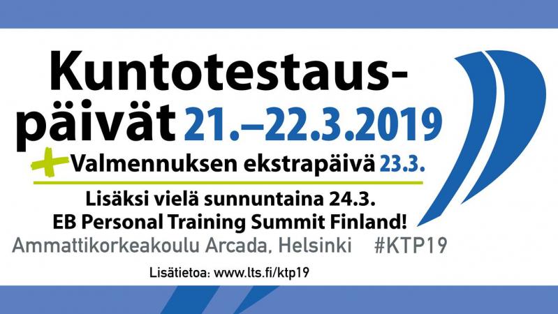 Kuntotestauspäivien banneri, jossa on tekstinä Kuntotestauspäivät 21.–22.3.2019 + Valmennuksen ekstrapäivä 23.3. Lisäksi vielä sunnuntaina 24.3. Evidence-based Personal Training Summit Finland! Ammattikorkeakoulu Arcada, Helsinki. #KTP19