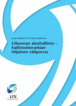 Liikunnan aluehallinto ‒ hallintohierarkian hiljainen väliporras -selvitys